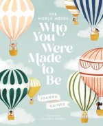 World Needs Who You Were Made to Be