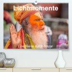 Lichtmomente - Eine Reise durch Nepal (Premium, hochwertiger DIN A2 Wandkalender 2021, Kunstdruck in Hochglanz)