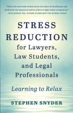 Stress Reduction for Lawyers, Law Students, and Legal Professionals