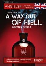 A Way Out of Hell. Angielski. Kryminał z ćwiczeniami wyd. 3