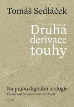 Druhá derivace touhy Na prahu digitální teologie