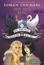School for Good and Evil #6: One True King