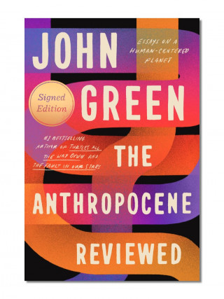 Anthropocene Reviewed (Signed Edition)