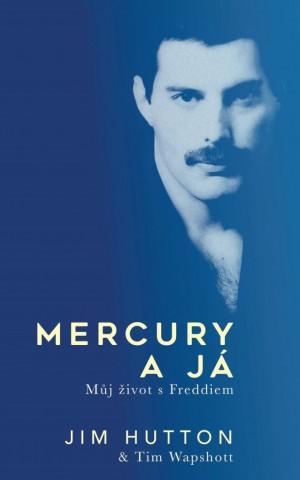 Mercury a já - Můj život s Freddiem