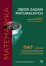Matematyka Zbiór zadań maturalnych Lata 2010-2020 Poziom podstawowy 1147 zadań CKE z rozwiązaniami