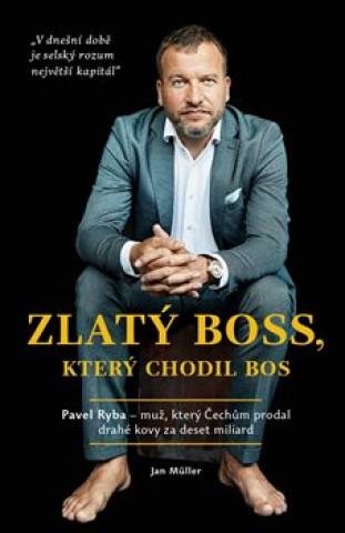 Zlatý boss, který chodil bos