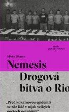 Nemesis Drogová bitva o Rio