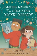 Smashie McPerter and the Shocking Rocket Robbery