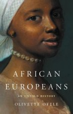 African Europeans : An Untold History