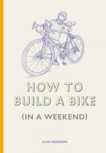 How to Build a Bike (in a Weekend)