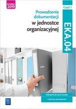 Prowadzenie dokumentacji w jednostce organizacyjnej. Kwalifikacja eka. 04. Podręcznik do nauki zawodu technik ekonomista Część 1