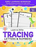Learn to Write Tracing Letters & Numbers, Early Learning Workbook, Ages 3 4 5