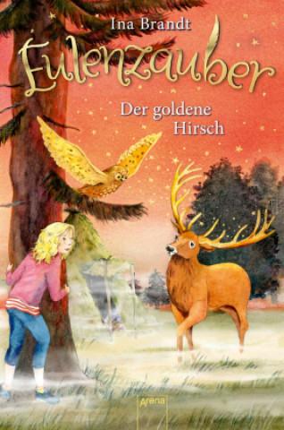Eulenzauber (14). Der goldene Hirsch