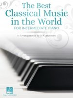 The Best Classical Music in the World: For Intermediate Piano