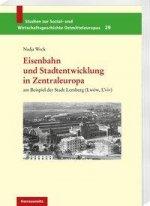 Eisenbahn und Stadtentwicklung in Zentraleuropa