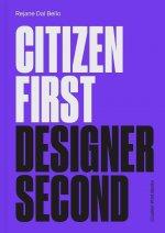 Citizen First, Designer Second