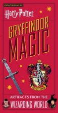 Harry Potter: Gryffindor Magic: Artifacts from the Wizarding World