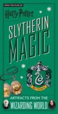 Harry Potter: Slytherin Magic : Artifacts from the Wizarding World