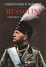 Mussolini. Il. Duce. Vzestup a pád