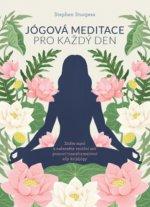 Jógová meditace pro každý den – Ztište mysl a nalezněte vnitřní mír pomocí transformativní síly krijájógy