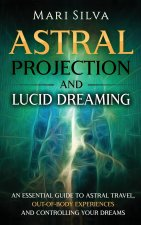 Astral Projection and Lucid Dreaming