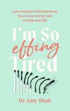 I'm So Effing Tired
