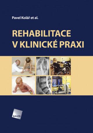 Rehabilitace v klinické praxi