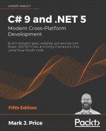 C# 9 and .NET 5 - Modern Cross-Platform Development