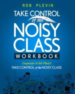 Take Control of the Noisy Class Workbook