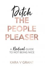 Ditch the People Pleaser