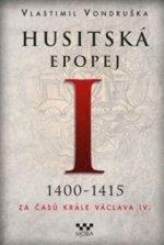 Husitská epopej I 1400-1415
