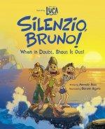 Luca: Silenzio, Bruno!: When in Doubt, Shout It Out!