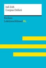 Corpus Delicti von Juli Zeh: Lektüreschlüssel mit Inhaltsangabe, Interpretation, Prüfungsaufgaben mit Lösungen, Lernglossar. (Reclam Lektüreschlüssel