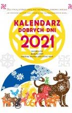 Kalendarz dobrych dni 2021. Słoneczny, Księżycowy, Chiński Słoneczny Feng Shui. Dla tych, którzy chą być szczęśliwi, zdrowi i bogaci