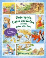 Fingerspiele, Lieder und Reime aus der guten alten Zeit. Die beliebtesten Fingerspiele, Kinderlieder und Reime in einem Buch, zum Vorlesen, Mitmachen