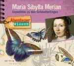 Abenteuer & Wissen: Maria Sibylla Merian