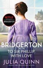 Bridgerton: To Sir Phillip, With Love (Bridgertons Book 5)