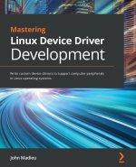 Mastering Linux Device Driver Development