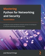 Mastering Python for Networking and Security