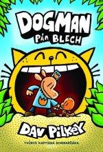 Dogman Pán blech