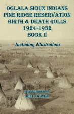 Oglala Sioux Indians Pine Ridge Reservation  Birth and Death Rolls 1924-1932       Book II