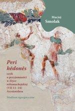 """""""Peri hedones"""", czyli o przyjemności w Etyce nikomachejskiej (VII 11-14) Arystotelesa"""