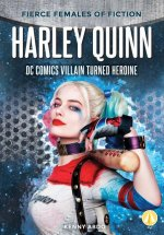 Harley Quinn: DC Comics Villain Turned Heroine