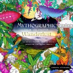 Mythographic Color and Discover: Wanderlust: An Artist's Coloring Book of Exotic Adventure and Hidden Objects