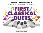 First Classical Duets: John Thompson's Easiest Piano Course - 11 Easy Favorites for 1 Piano, 4 Hands: John Thompson's Easiest Piano Course