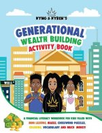 Kyng & Kyren's Generational Wealth Building Activity Book
