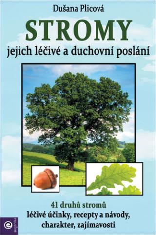Stromy Jejich duchovní a léčivé poslání