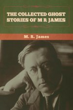 The Collected Ghost Stories of M. R. James