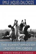 Eurhythmics of Jaques-Dalcroze (Esprios Classics)