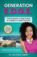 Generation E.D.G.E.: The Student's 4-Step Guide to College & Career Success
